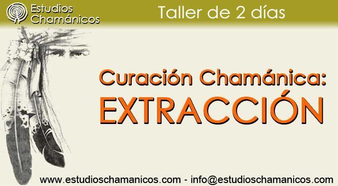 Curación Chamánica: Extracción